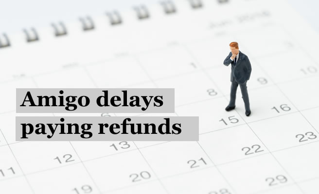 man staring at a calendar - whu is Amigo allowed to delay paying refunds?