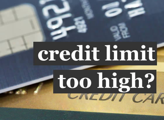 a debit card and a credit card - have your credit limit and overdraft limit been set too high? You can ask for a refund.