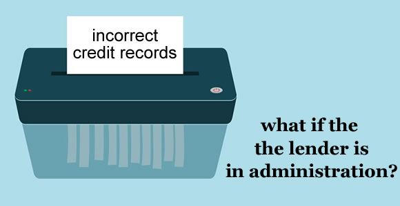 picture of a credit record being put through a shredder - how can you get your credit record corrected or deleted if the lender is in adminstration or no longer exists?