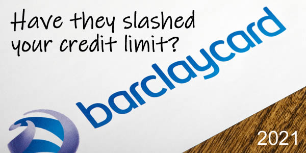 A letter from Barclaycard - have they cut you credit limit? A lot?