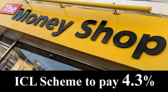 The ICL Scheme will pay refunds to Money Shop, Payday UK and Payday Express customers at 4.3p in the £.