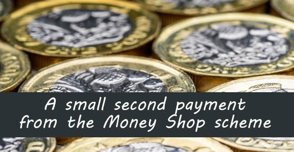 pound coins - a second small payment is being made to Money Shop customers