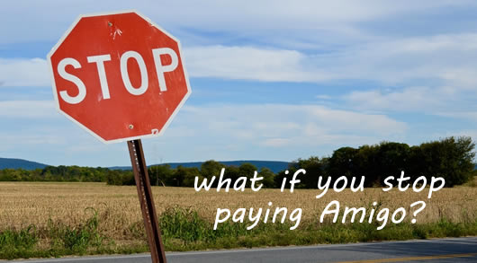 A stop sign - what will happen if you stop paying Amigo?