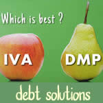which is better - an IVA or a DMP - they are like apples and pears - not the same!